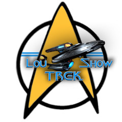 Lou tells you what he really thinks of some TNG Episodes, Podcast #174