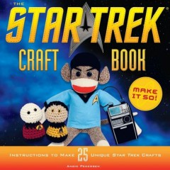 The Star Trek Craft Book: Make It So