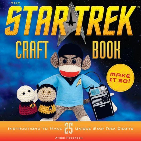 The Star Trek Craft Book - Make it So