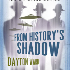 Ten Forward Episode 64: Dayton's Having Too Much Fun with History's Shadow