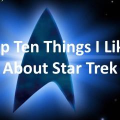 Ten Forward: Episode 215 – Top Ten Things I Love About Star Trek
