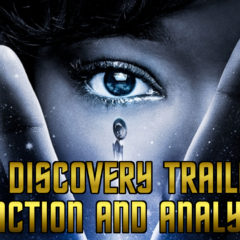 Star Trek: Discovery Trailers – Reactions, analysis, theories and nerdgasms